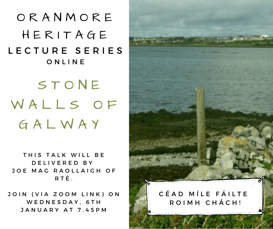 Oranmore Heritage Lecture Series 2021 – 'Stone Walls of Galway'