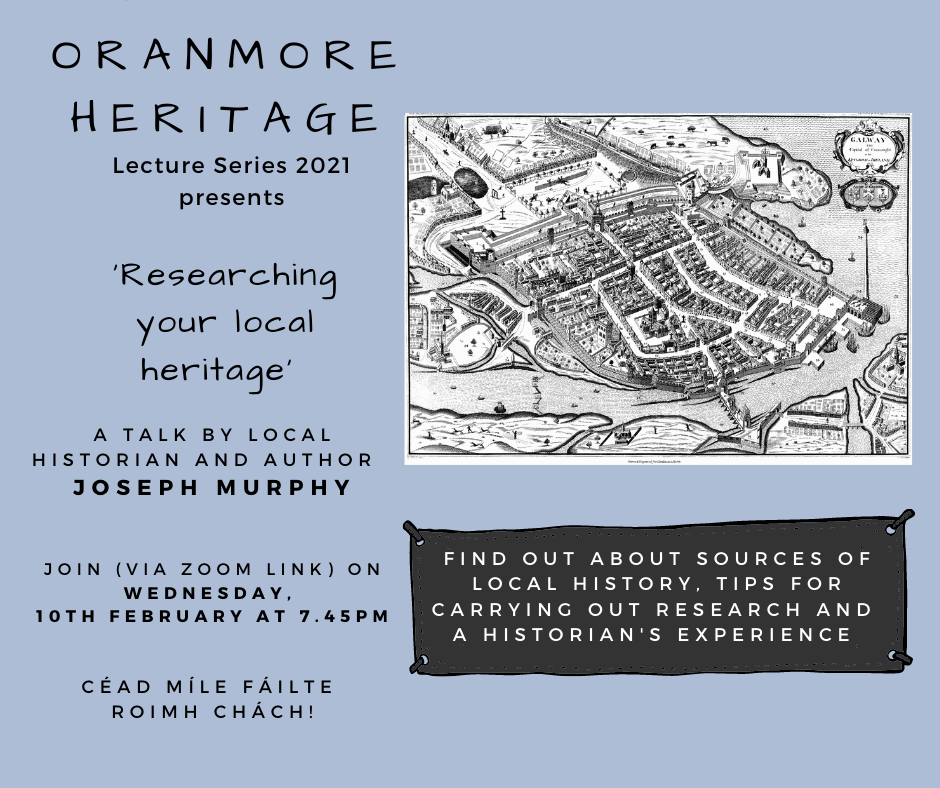 Oranmore Heritage Lecture Series 2021 – 'Researching your local heritage'