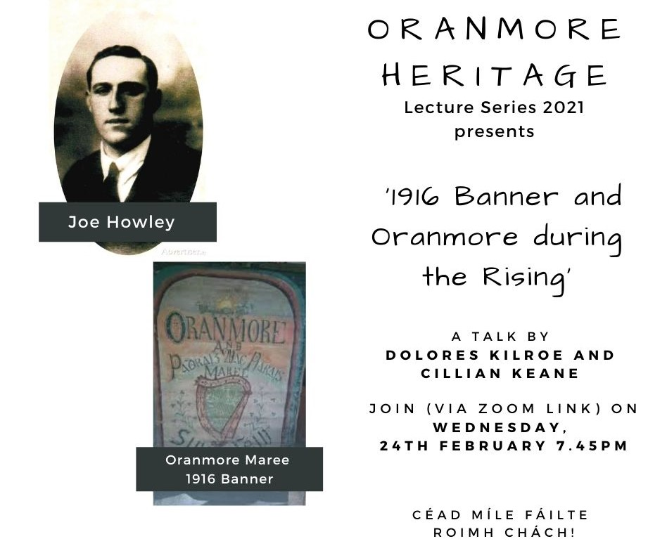 Oranmore Heritage Lecture Series 2021 – '1916 Banner and Oranmore during the Rising'